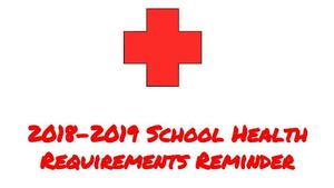 2018-2019 Health Requirements Reminder