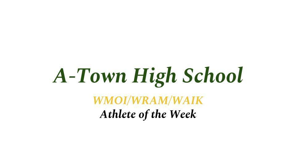 WMOI/WRAM/WAIK A-TOWN Athletes of the Week!