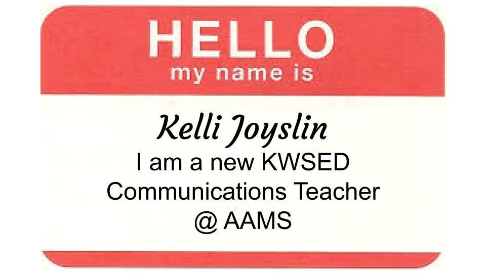 MEET OUR NEW KWSED COMMUNICATIONS TEACHER AT AAMS