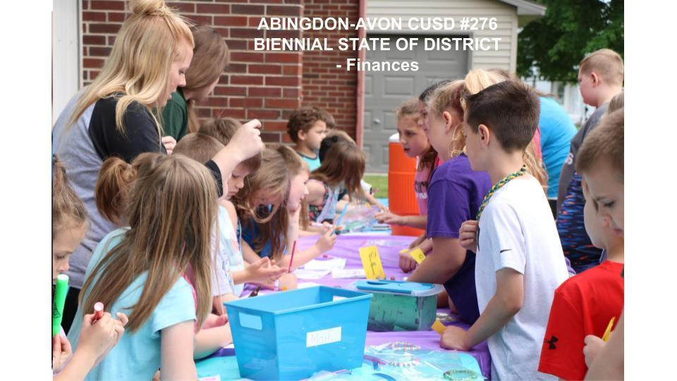 ABINGDON-AVON CUSD #276 BIENNIAL STATE OF DISTRICT - Finances